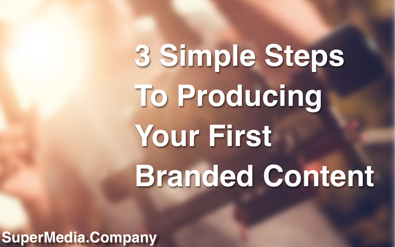 3 Steps Produce Video Content | SuperMedia.Company